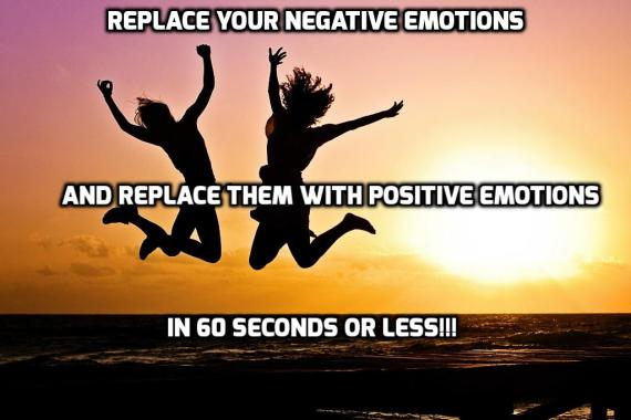 REPLACE NEGATIVE EMOTIONS